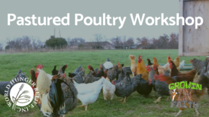 Pastured Poultry Workshop @ World Hunger Relief | Waco | Texas | United States